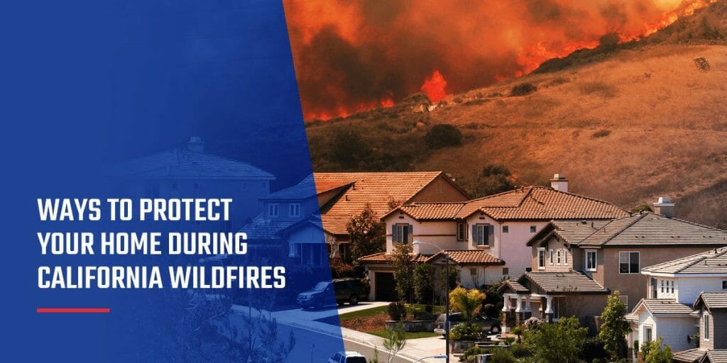 Ways to Protect Your Home During California Wildfires
